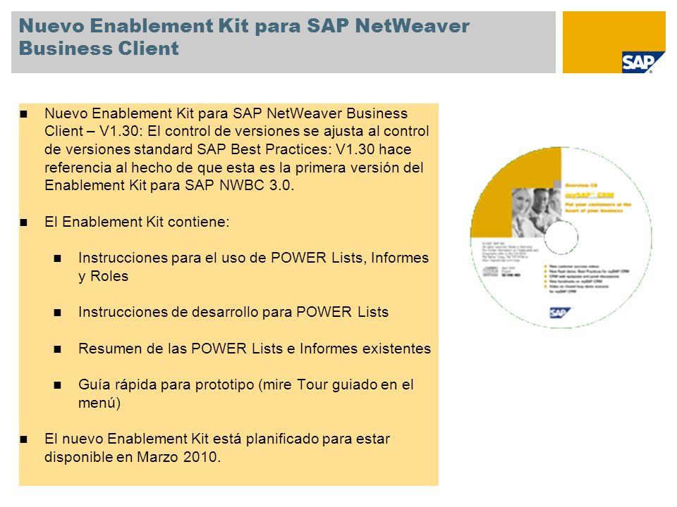 Nuevo Enablement Kit para SAP NetWeaver Business Client Nuevo Enablement Kit para SAP NetWeaver Business Client – V1.30: El control de versiones se aj