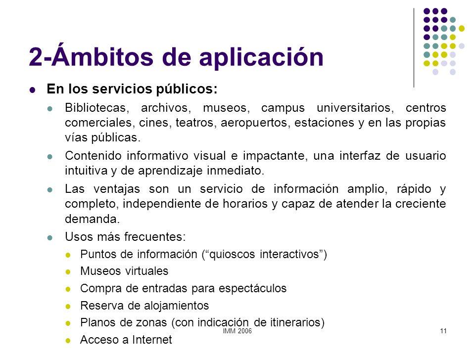 IMM 200611 2-Ámbitos de aplicación En los servicios públicos: Bibliotecas, archivos, museos, campus universitarios, centros comerciales, cines, teatro