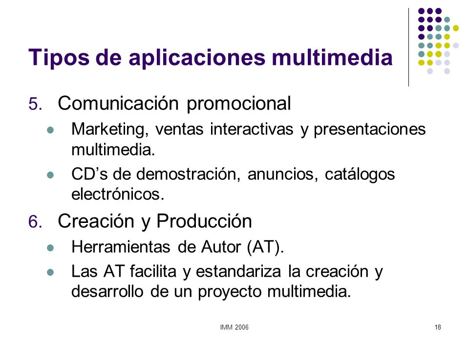 IMM 200618 Tipos de aplicaciones multimedia 5. Comunicación promocional Marketing, ventas interactivas y presentaciones multimedia. CDs de demostració