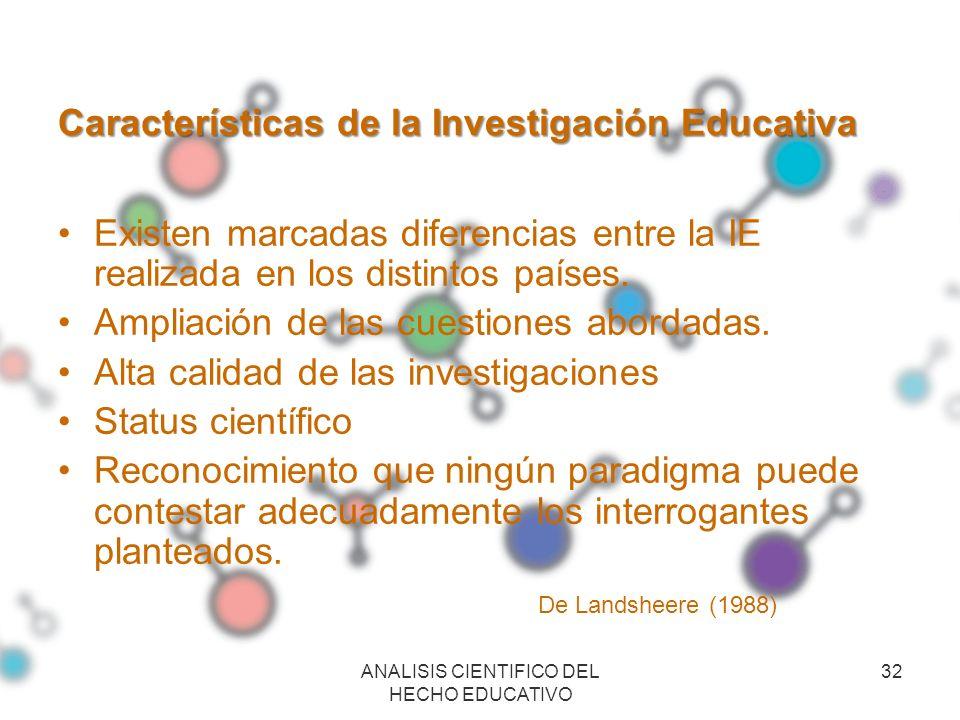Características de la Investigación Educativa Existen marcadas diferencias entre la IE realizada en los distintos países. Ampliación de las cuestiones