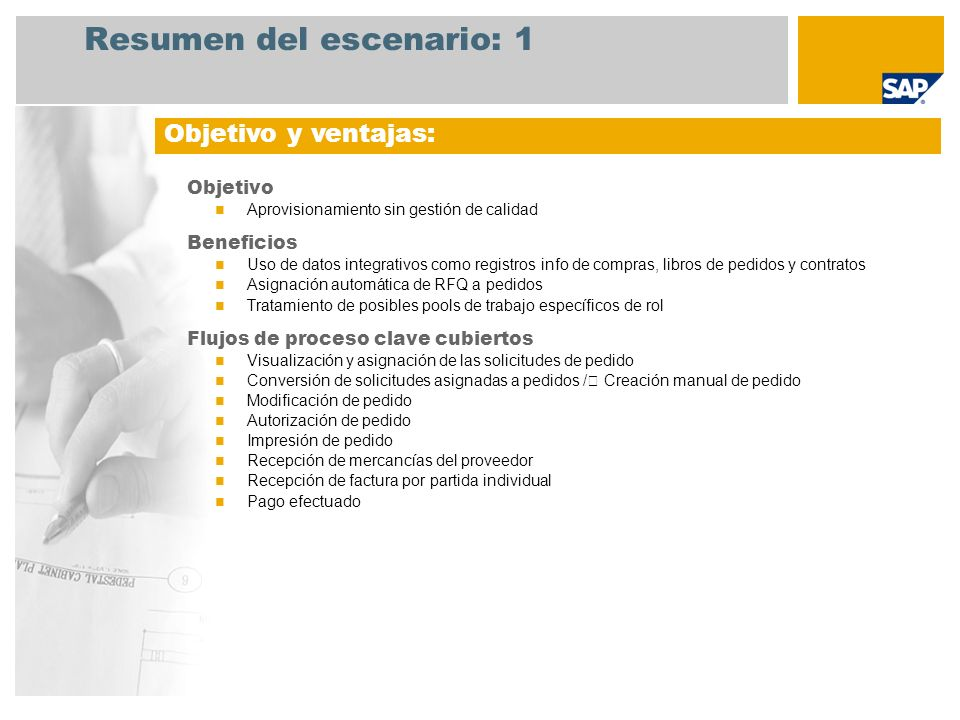 Resumen del escenario: 2 Obligatorias SAP enhancement package 4 for SAP ERP 6.0 Roles de la empresa implicados en los flujos de proceso Gerente de compras Comprador Encargado de almacén Contable de acreedores Aplicaciones de SAP necesarias: