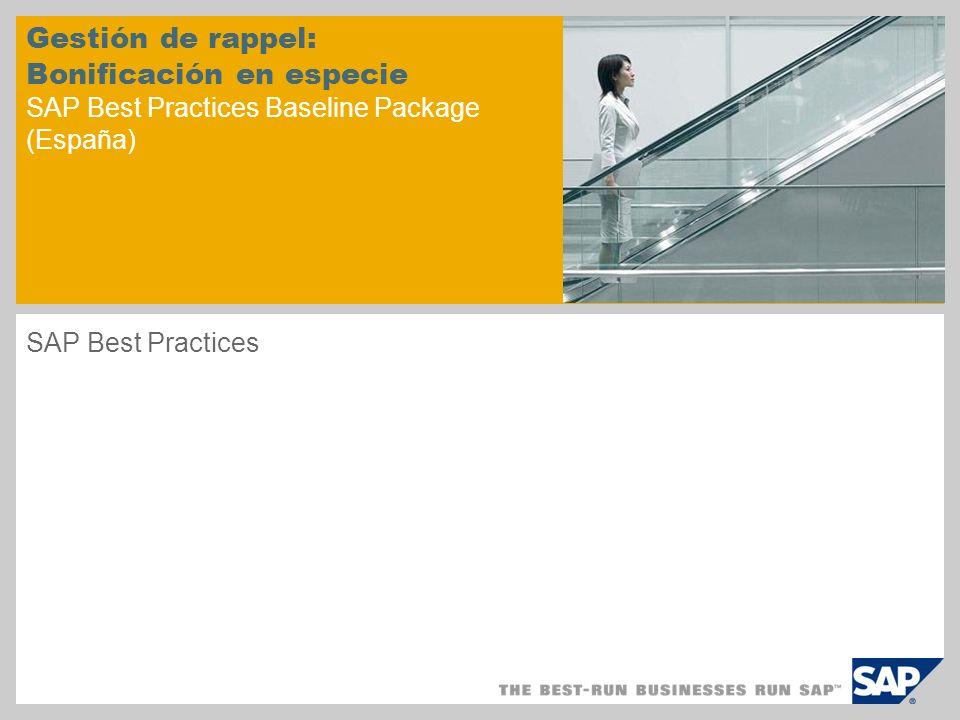 Gestión de rappel: Bonificación en especie SAP Best Practices Baseline Package (España) SAP Best Practices
