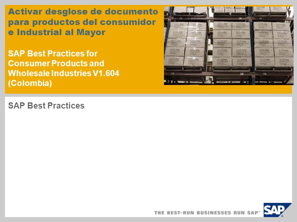Activar desglose de documento para productos del consumidor e Industrial al Mayor SAP Best Practices for Consumer Products and Wholesale Industries V1