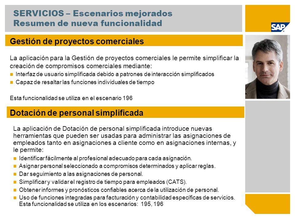 SERVICIOS – Escenarios mejorados Resumen de nueva funcionalidad Gestión de proyectos comerciales La aplicación para la Gestión de proyectos comerciale