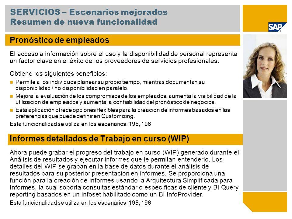 SERVICIOS – Escenarios mejorados Resumen de nueva funcionalidad Pronóstico de empleados El acceso a información sobre el uso y la disponibilidad de pe