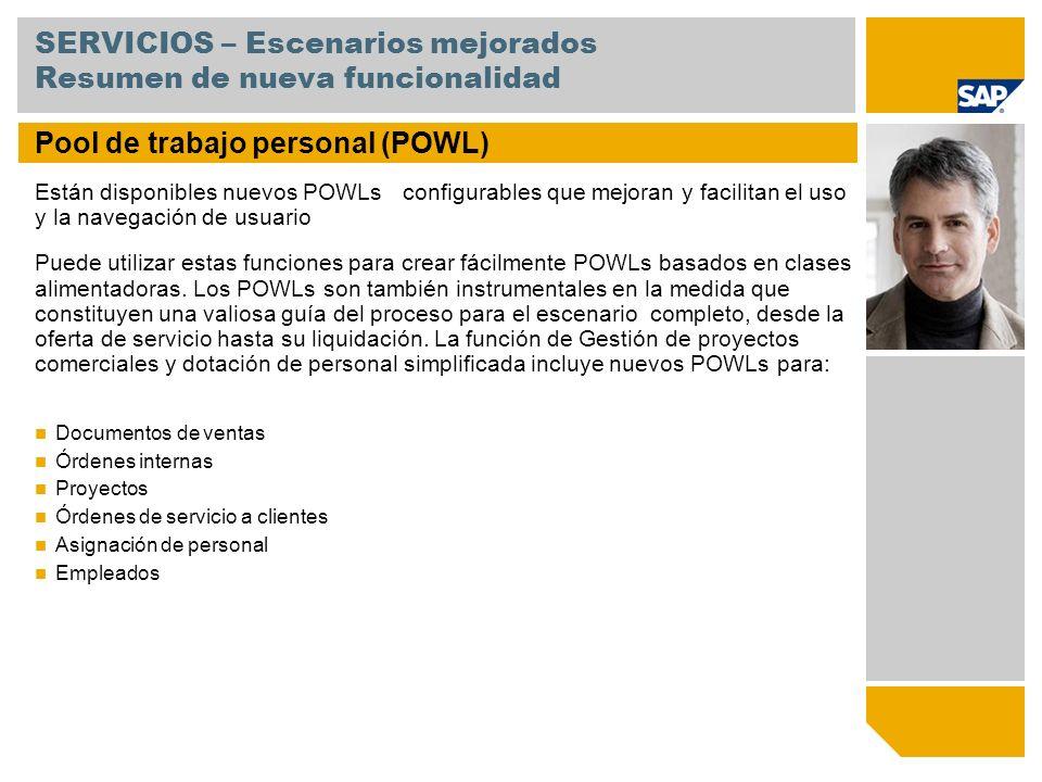 SERVICIOS – Escenarios mejorados Resumen de nueva funcionalidad Pool de trabajo personal (POWL) Están disponibles nuevos POWLs configurables que mejor
