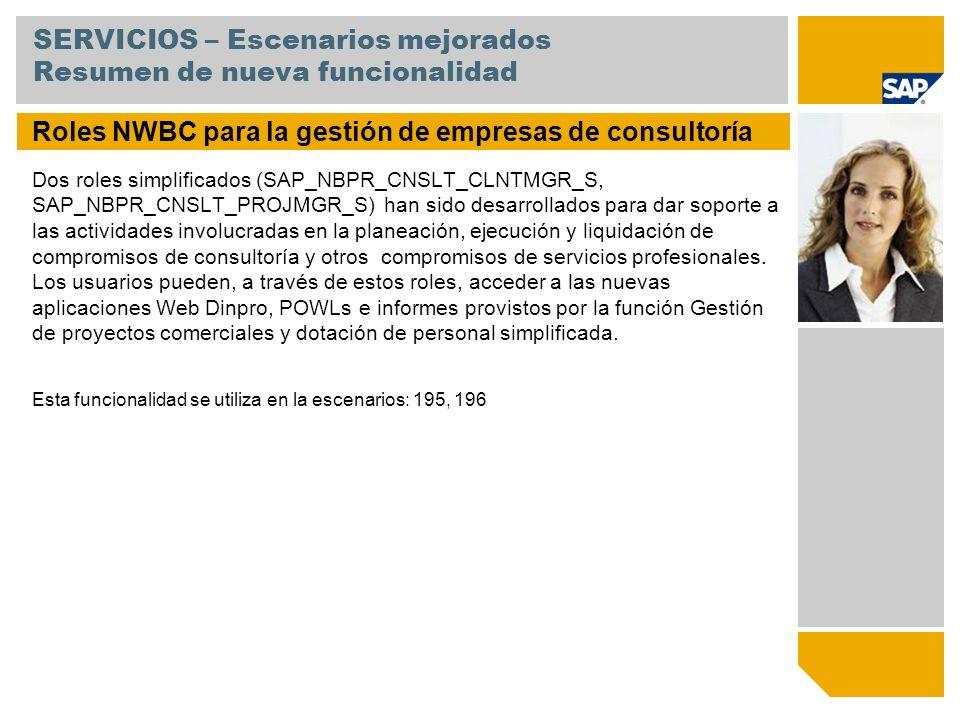 SERVICIOS – Escenarios mejorados Resumen de nueva funcionalidad Roles NWBC para la gestión de empresas de consultoría Dos roles simplificados (SAP_NBP