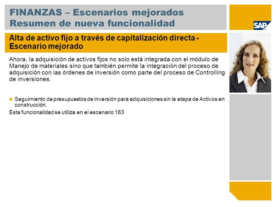 FINANZAS – Escenarios mejorados Resumen de nueva funcionalidad Alta de activo fijo a través de capitalización directa - Escenario mejorado Ahora, la a