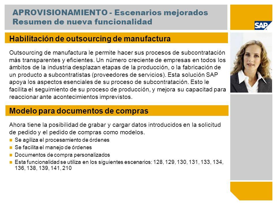 APROVISIONAMIENTO - Escenarios mejorados Resumen de nueva funcionalidad Habilitación de outsourcing de manufactura Outsourcing de manufactura le permi