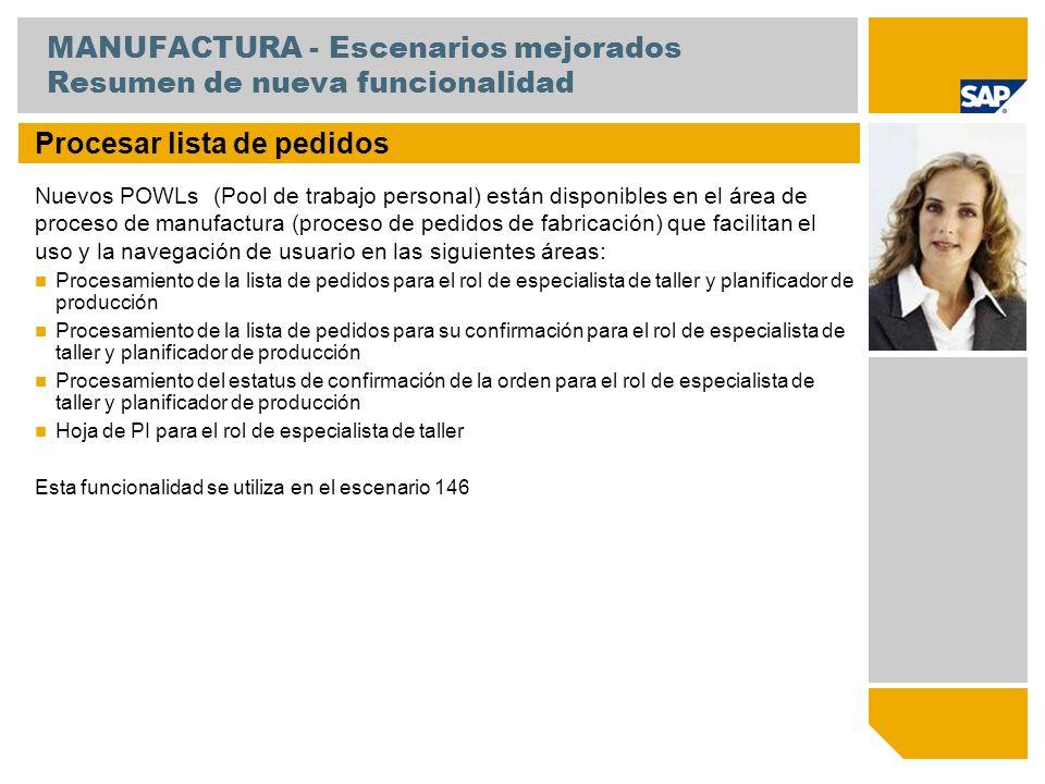 MANUFACTURA - Escenarios mejorados Resumen de nueva funcionalidad Procesar lista de pedidos Nuevos POWLs (Pool de trabajo personal) están disponibles