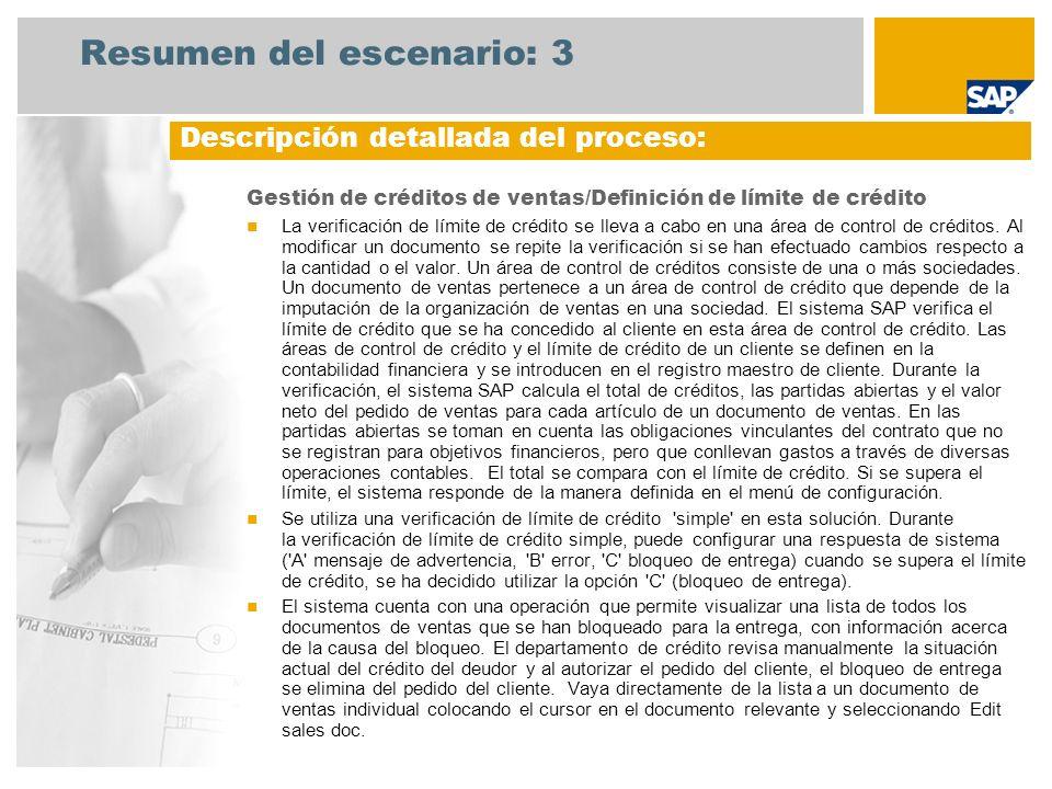 Resumen del escenario: 3 Gestión de créditos de ventas/Definición de límite de crédito La verificación de límite de crédito se lleva a cabo en una áre