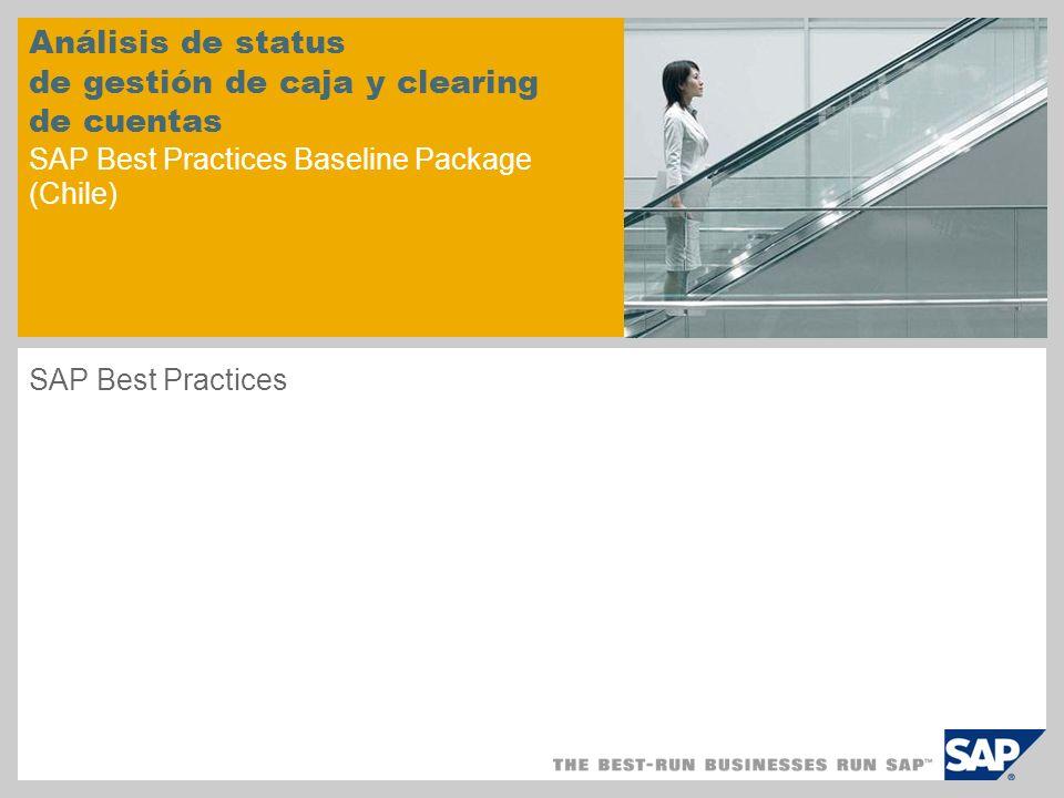Análisis de status de gestión de caja y clearing de cuentas SAP Best Practices Baseline Package (Chile) SAP Best Practices