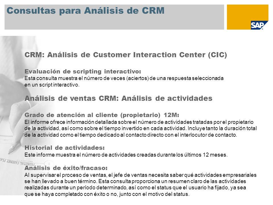 Consultas para Análisis de CRM CRM: Análisis de Customer Interaction Center (CIC) Evaluación de scripting interactivo: Esta consulta muestra el número