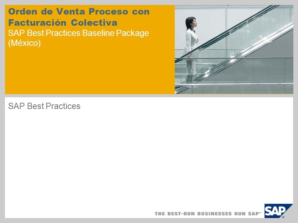 Orden de Venta Proceso con Facturación Colectiva SAP Best Practices Baseline Package (México) SAP Best Practices