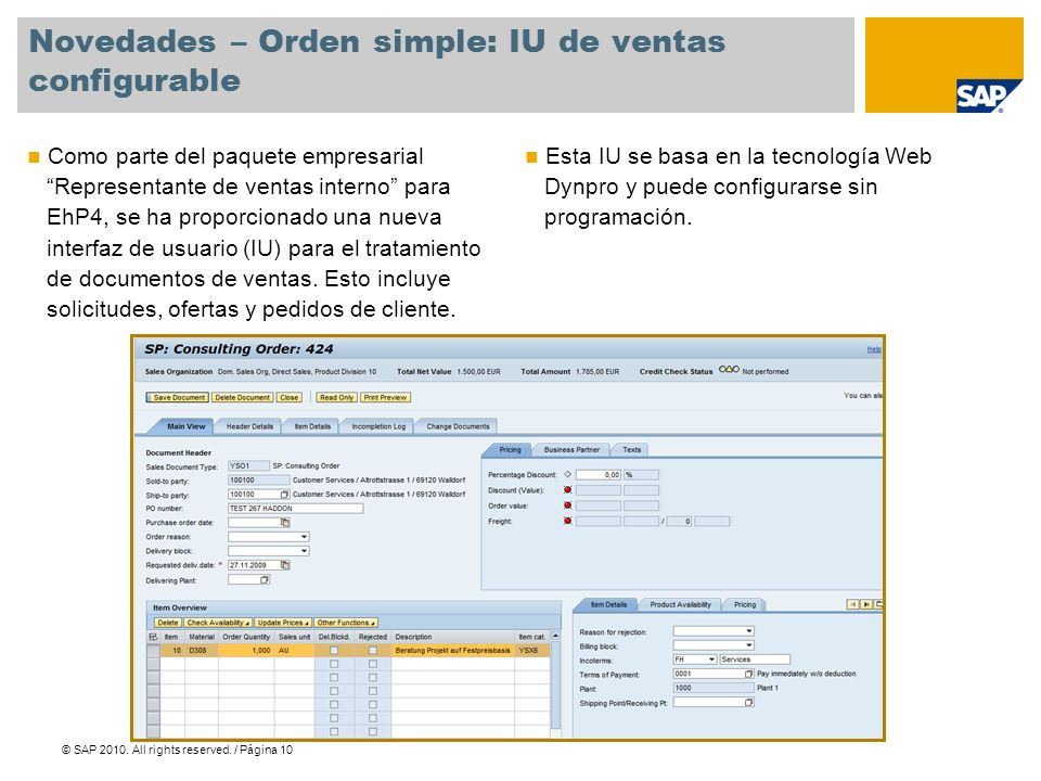 © SAP 2010. All rights reserved. / Página 10 Novedades – Orden simple: IU de ventas configurable Como parte del paquete empresarial Representante de v