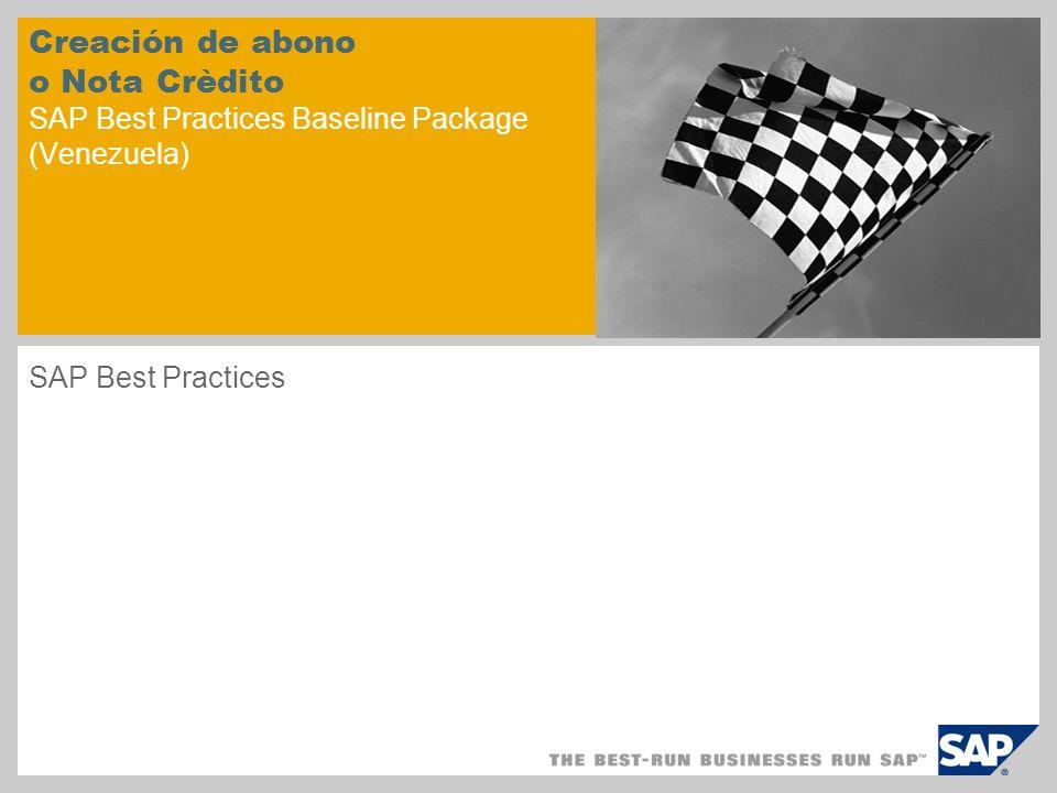 Creación de abono o Nota Crèdito SAP Best Practices Baseline Package (Venezuela) SAP Best Practices