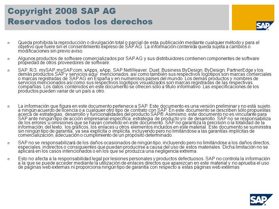 Copyright 2008 SAP AG Reservados todos los derechos n Queda prohibida la reproducción o divulgación total o parcial de esta publicación mediante cualq
