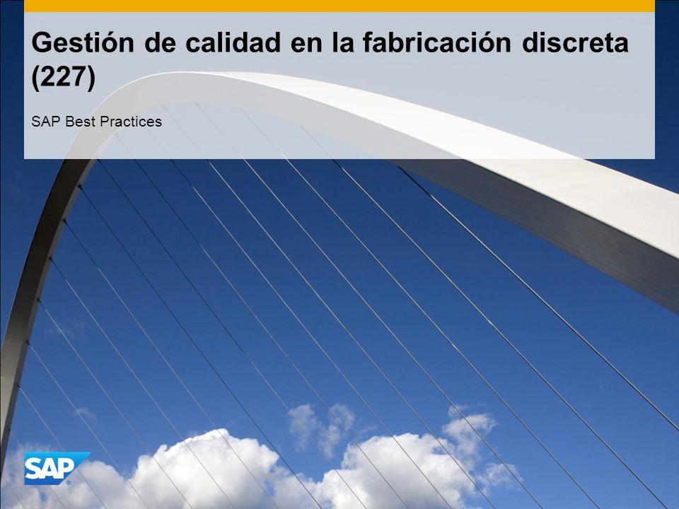 Gestión de calidad en la fabricación discreta (227) SAP Best Practices