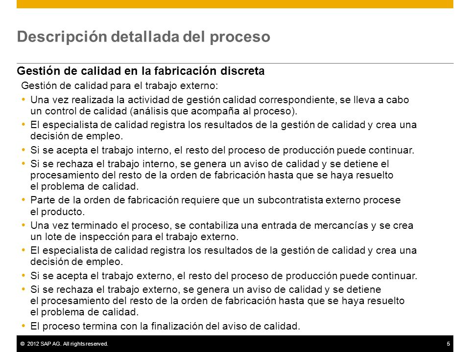 ©2012 SAP AG. All rights reserved.5 Descripción detallada del proceso Gestión de calidad en la fabricación discreta Gestión de calidad para el trabajo