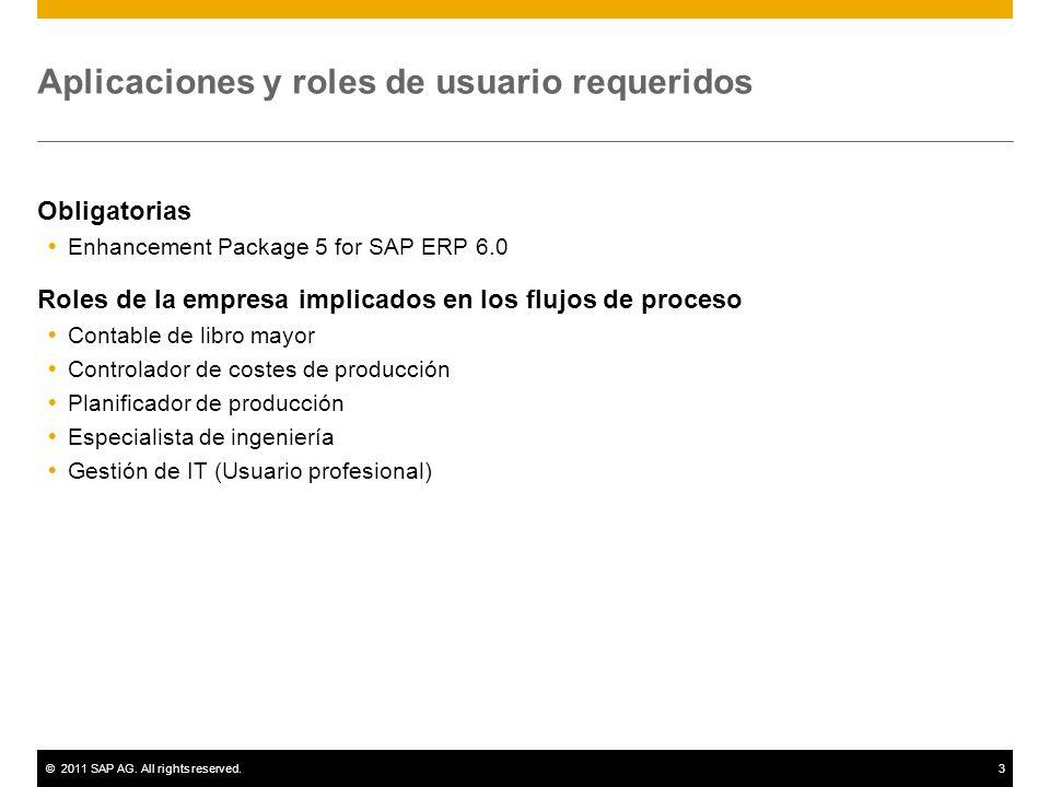 ©2011 SAP AG. All rights reserved.3 Aplicaciones y roles de usuario requeridos Obligatorias Enhancement Package 5 for SAP ERP 6.0 Roles de la empresa
