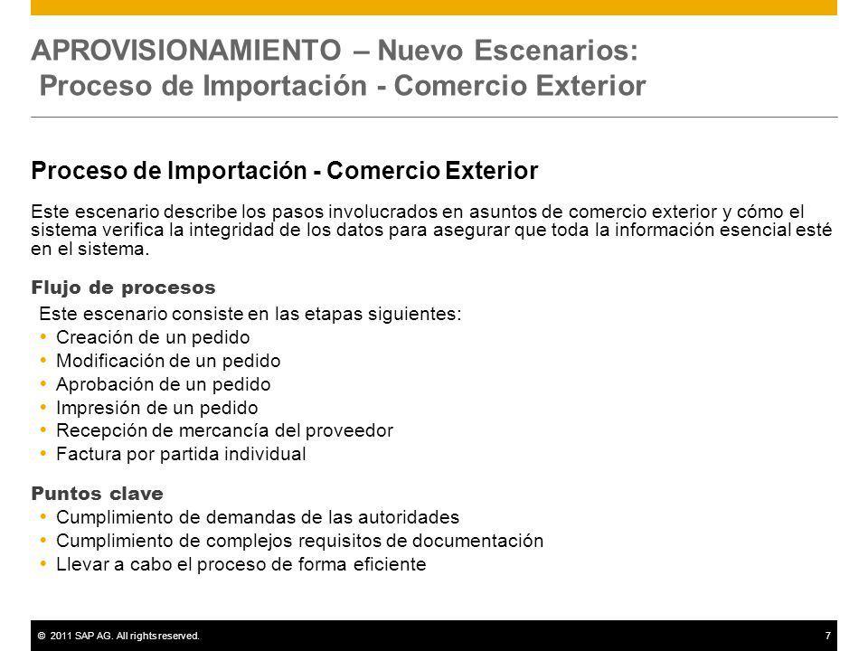 ©2011 SAP AG. All rights reserved.7 APROVISIONAMIENTO – Nuevo Escenarios: Proceso de Importación - Comercio Exterior Proceso de Importación - Comercio