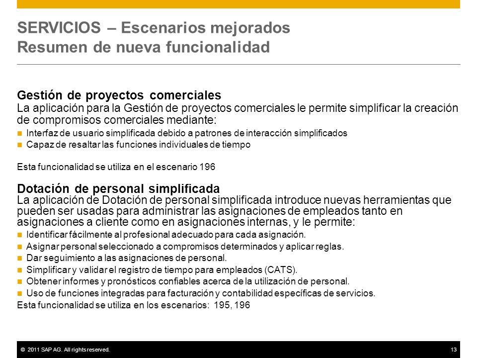 ©2011 SAP AG. All rights reserved.13 SERVICIOS – Escenarios mejorados Resumen de nueva funcionalidad Gestión de proyectos comerciales La aplicación pa