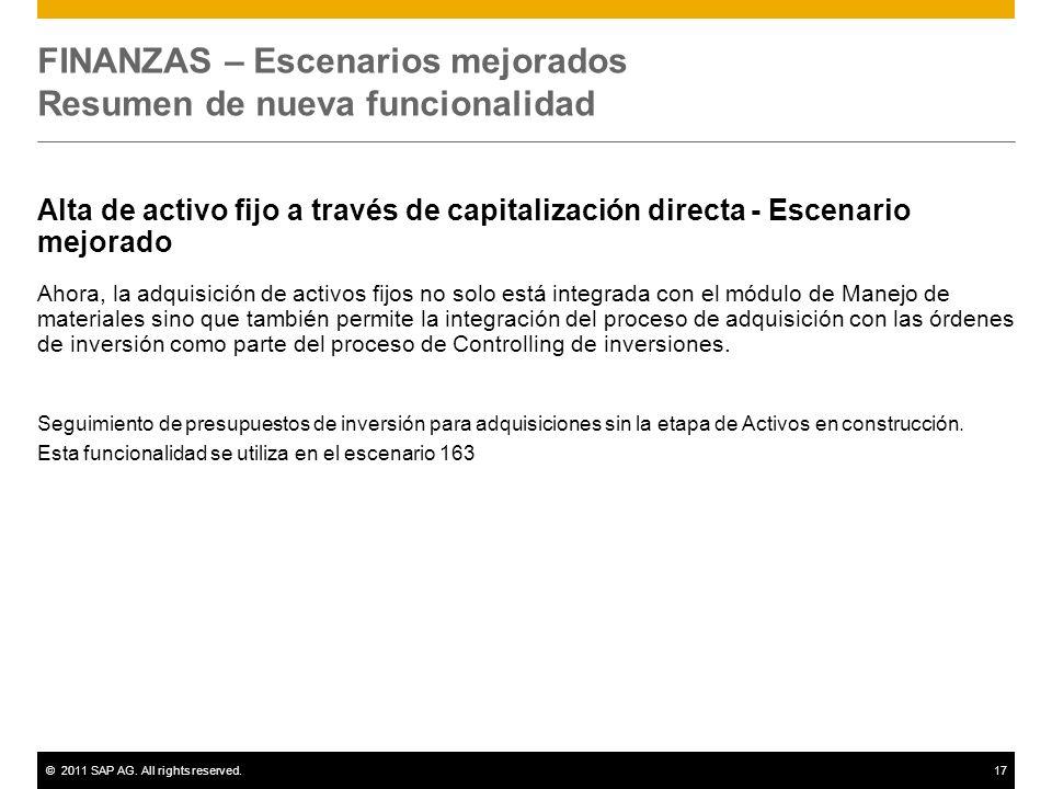 ©2011 SAP AG. All rights reserved.17 FINANZAS – Escenarios mejorados Resumen de nueva funcionalidad Alta de activo fijo a través de capitalización dir