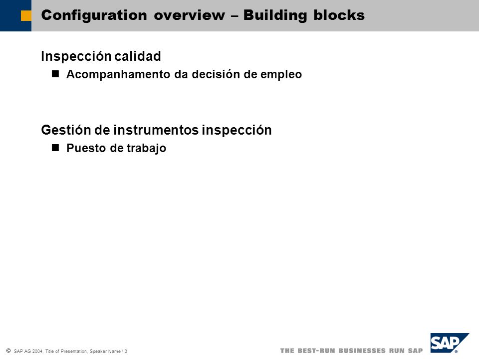 SAP AG 2004, Title of Presentation, Speaker Name / 3 Configuration overview – Building blocks Inspección calidad Acompanhamento da decisión de empleo