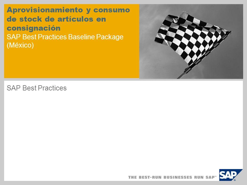 Aprovisionamiento y consumo de stock de artículos en consignación SAP Best Practices Baseline Package (México) SAP Best Practices