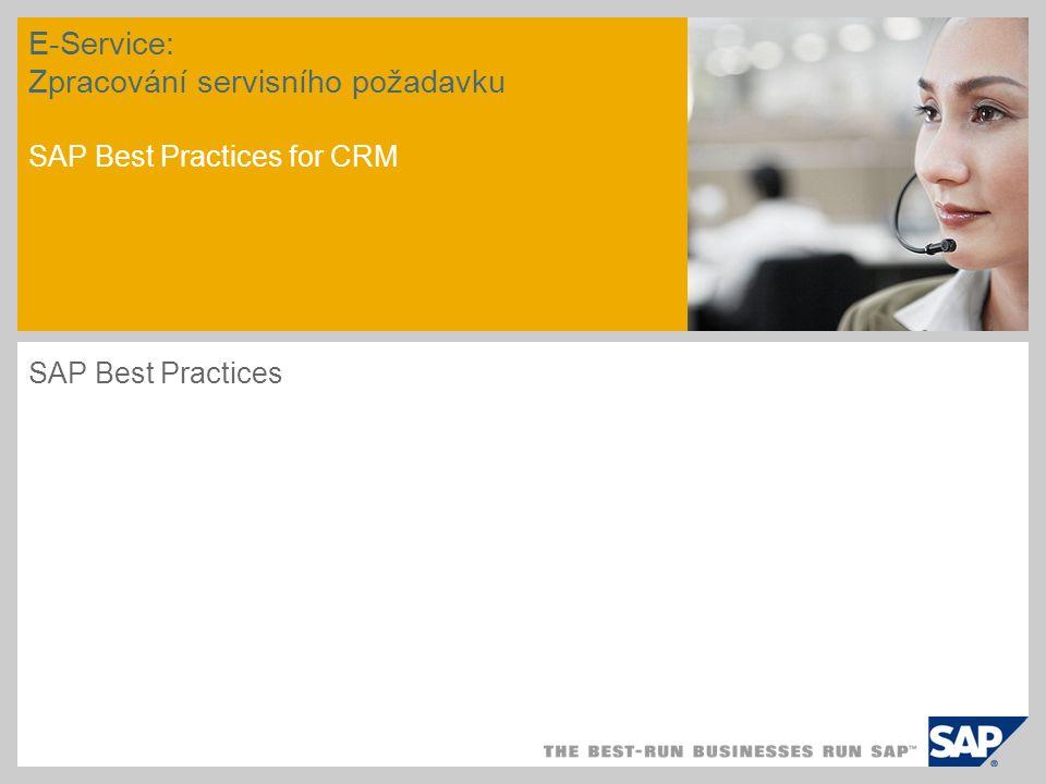 E-Service: Zpracování servisního požadavku SAP Best Practices for CRM SAP Best Practices