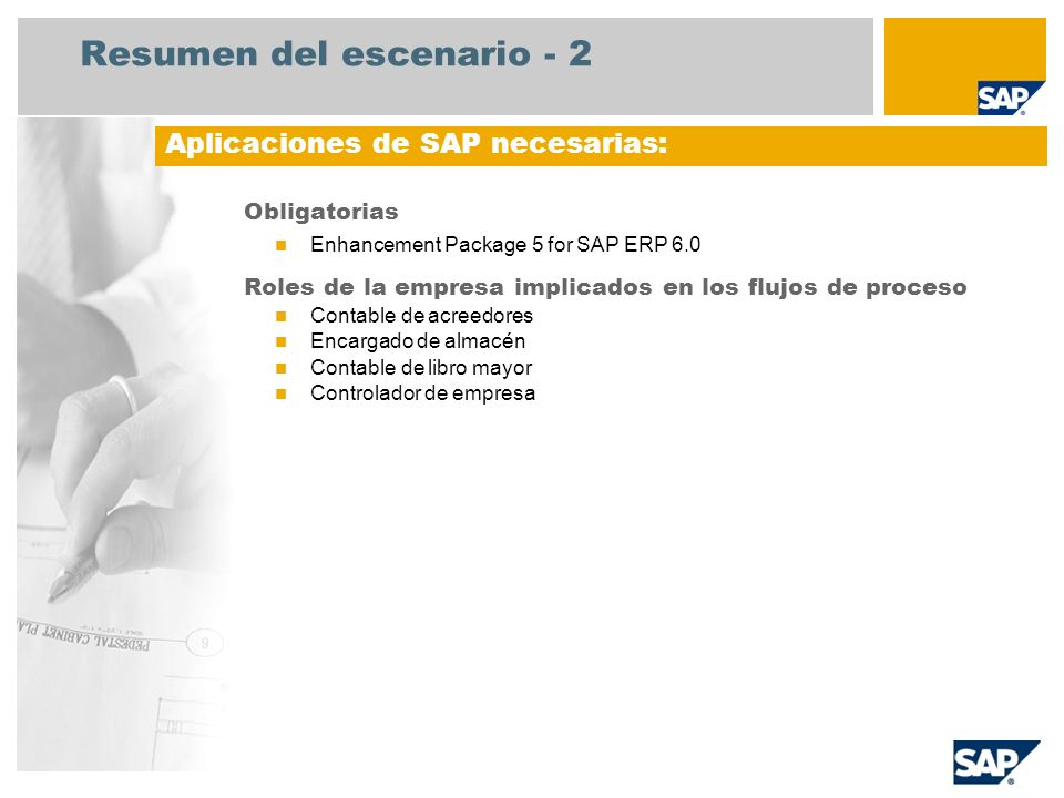 Resumen del escenario - 2 Obligatorias Enhancement Package 5 for SAP ERP 6.0 Roles de la empresa implicados en los flujos de proceso Contable de acree