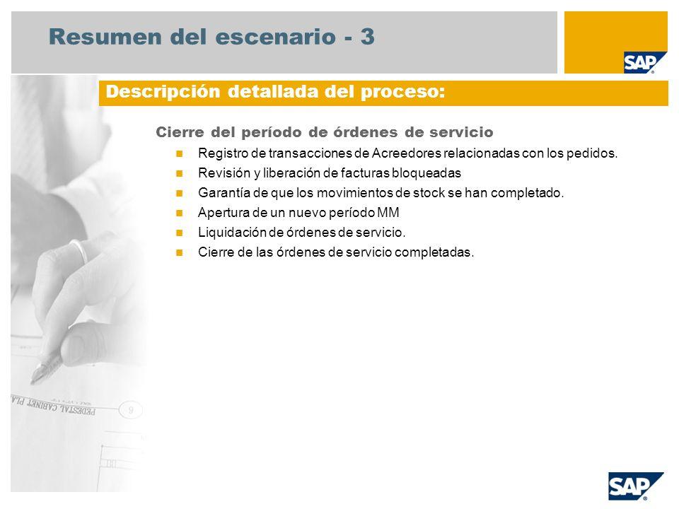 Resumen del escenario - 3 Cierre del período de órdenes de servicio Registro de transacciones de Acreedores relacionadas con los pedidos. Revisión y l