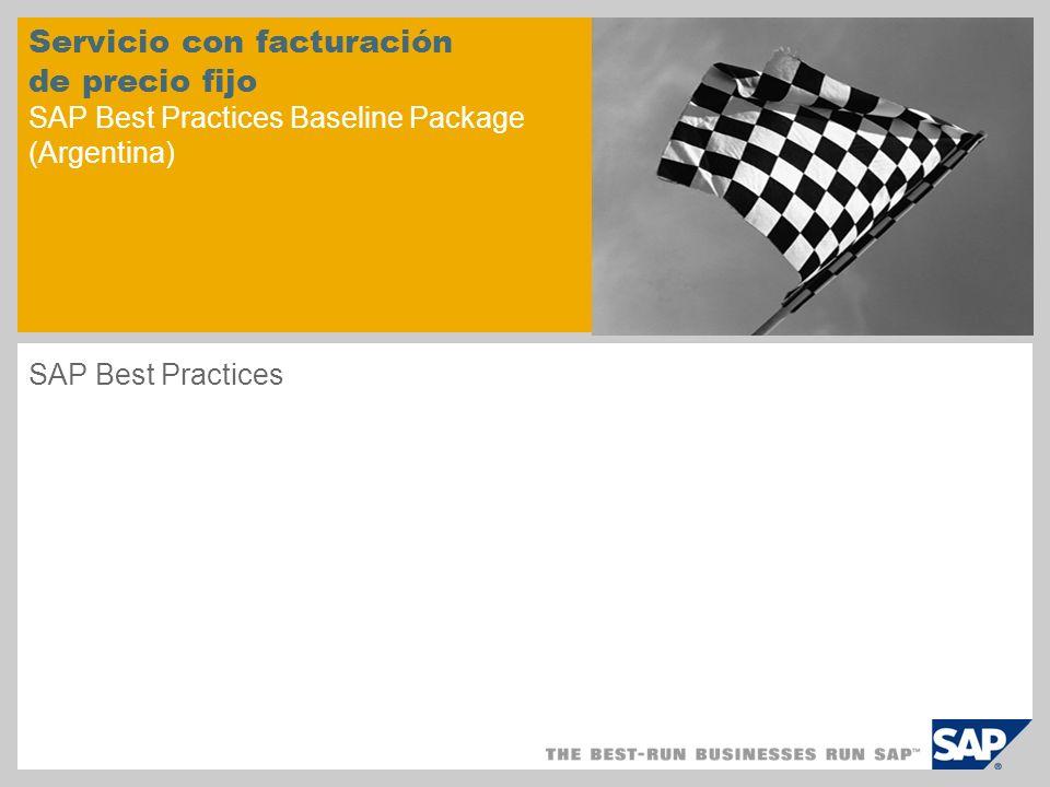 Servicio con facturación de precio fijo SAP Best Practices Baseline Package (Argentina) SAP Best Practices