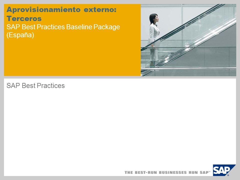 Aprovisionamiento externo: Terceros SAP Best Practices Baseline Package (España) SAP Best Practices