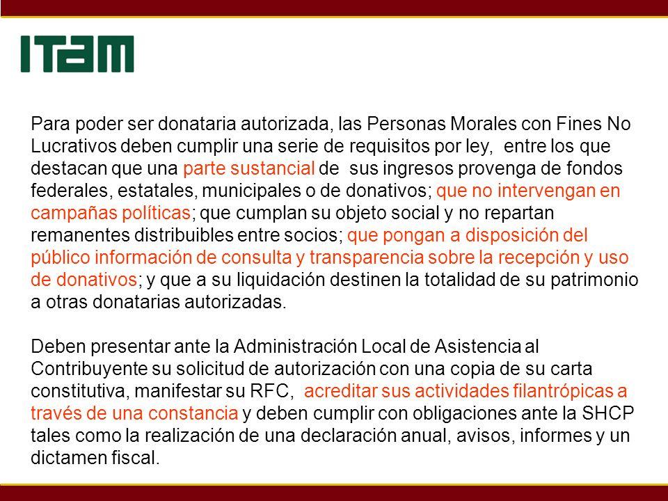 Para poder ser donataria autorizada, las Personas Morales con Fines No Lucrativos deben cumplir una serie de requisitos por ley, entre los que destaca