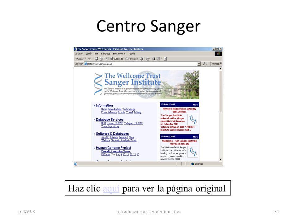 Centro Sanger 16/09/08Introducción a la Bioinformática34 Haz clic aquí para ver la página originalaquí
