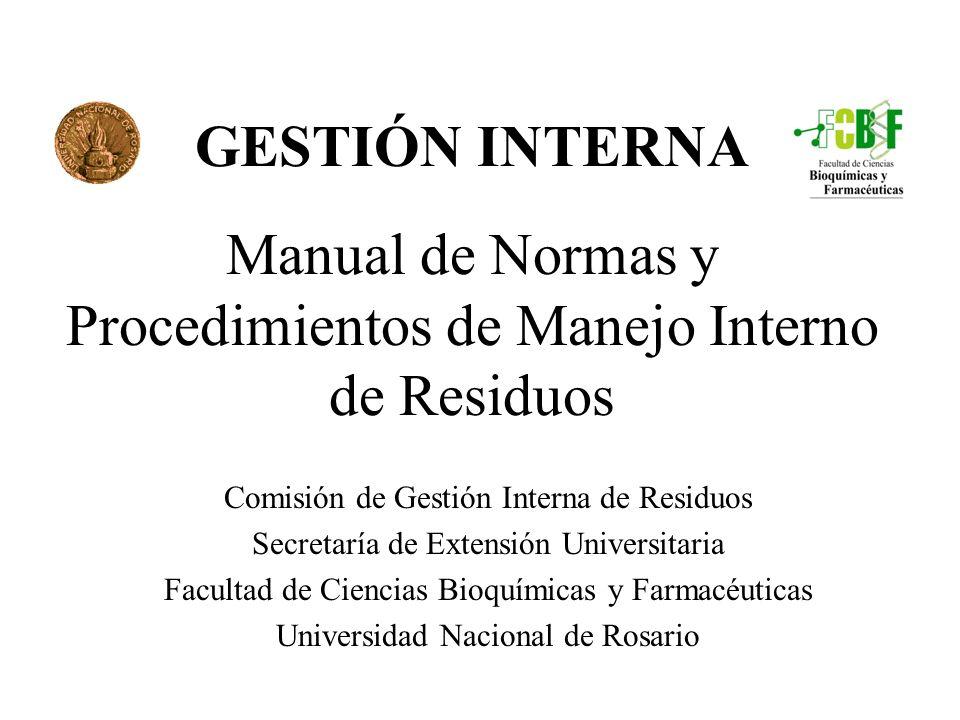 GESTIÓN INTERNA Manual de Normas y Procedimientos de Manejo Interno de Residuos Comisión de Gestión Interna de Residuos Secretaría de Extensión Univer