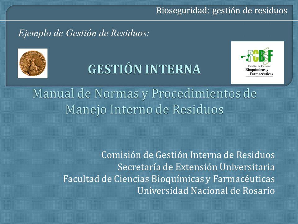 Comisión de Gestión Interna de Residuos Secretaría de Extensión Universitaria Facultad de Ciencias Bioquímicas y Farmacéuticas Universidad Nacional de