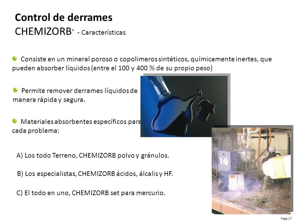 Page 28 Control de derrames CHEMIZORB ® - Polvo Insoluble en todo medio líquido a temperatura ambiente.