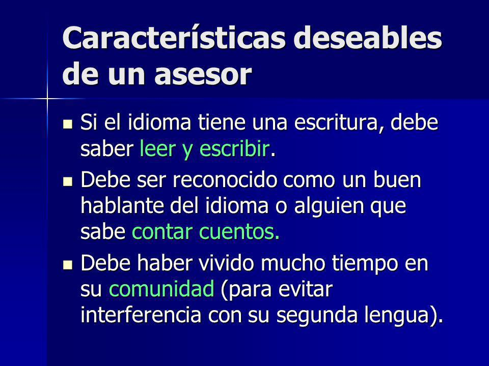 Características deseables de un asesor Debe dominar un idioma intermediario (esto es aconsejable al principio, después es mejor un asesor monolingüe).