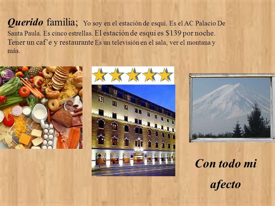 Querido familia; Yo soy en el estación de esquí. Es el AC Palacio De Santa Paula.