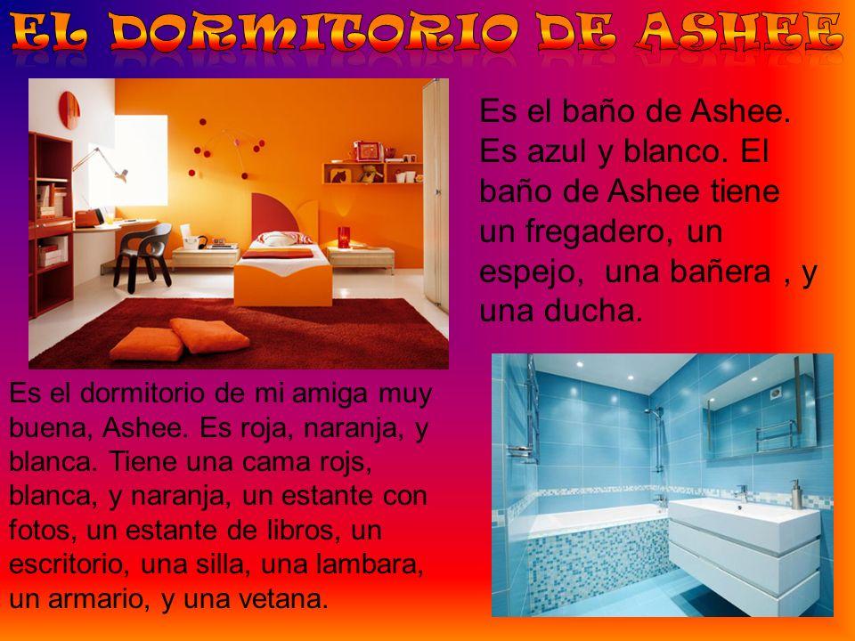 Es el dormitorio de mi amiga muy buena, Ashee. Es roja, naranja, y blanca. Tiene una cama rojs, blanca, y naranja, un estante con fotos, un estante de
