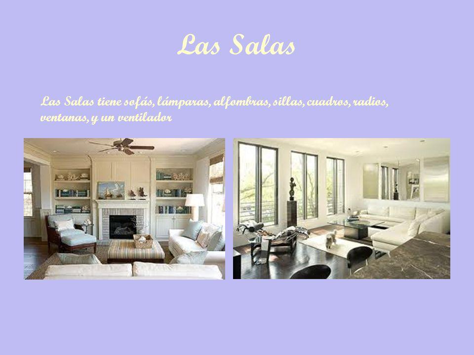 Las Salas Las Salas tiene sofás, lámparas, alfombras, sillas, cuadros, radios, ventanas, y un ventilador