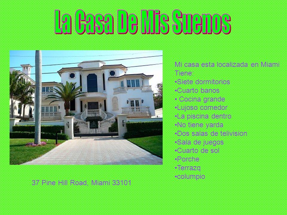 Mi casa esta localizada en Miami Tiene: Siete dormitorios Cuarto banos Cocina grande Lujoso comedor La piscina dentro No tiene yarda Dos salas de teli