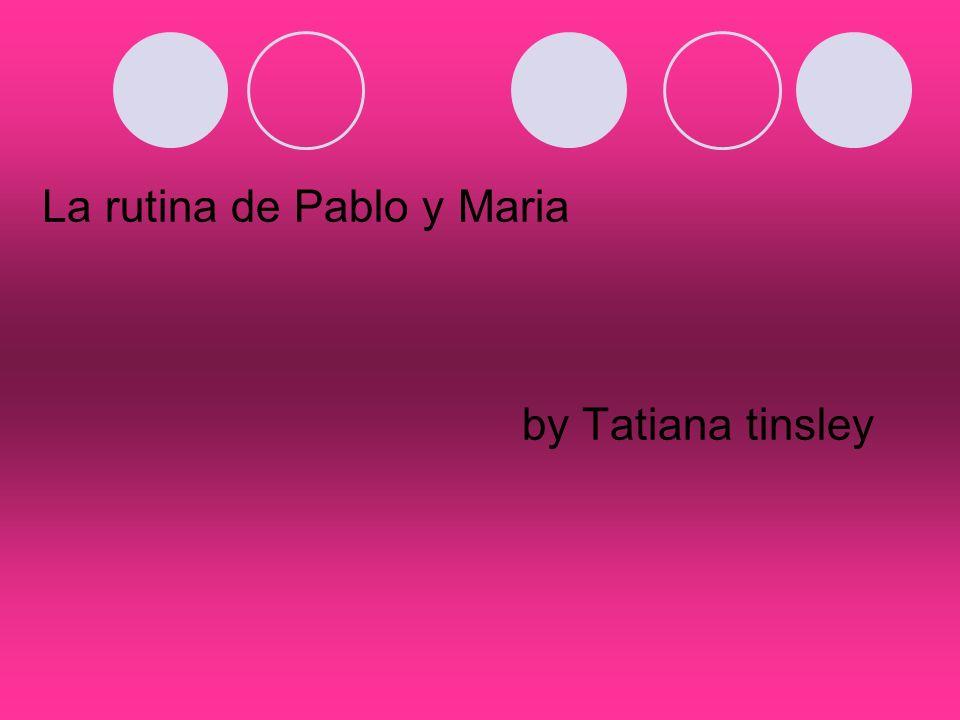 La rutina de Pablo y Maria by Tatiana tinsley