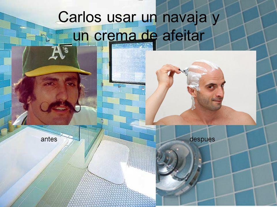 Carlos usar un navaja y un crema de afeitar antes despues