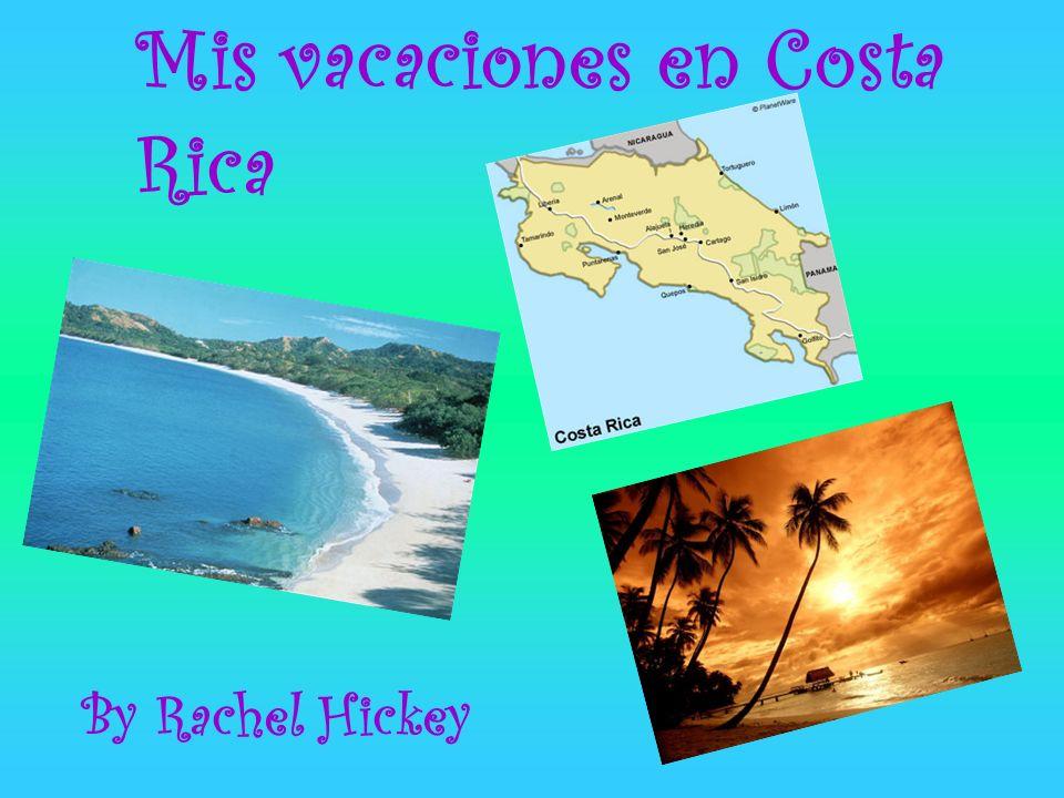 Mis vacaciones en Costa Rica By Rachel Hickey