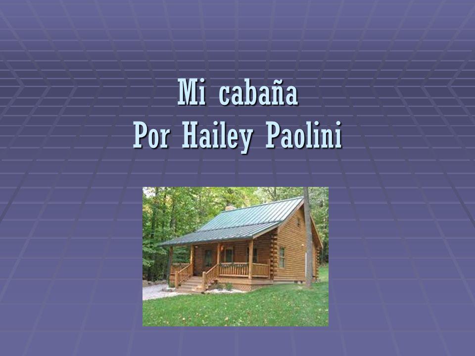 Mi cabaña Por Hailey Paolini