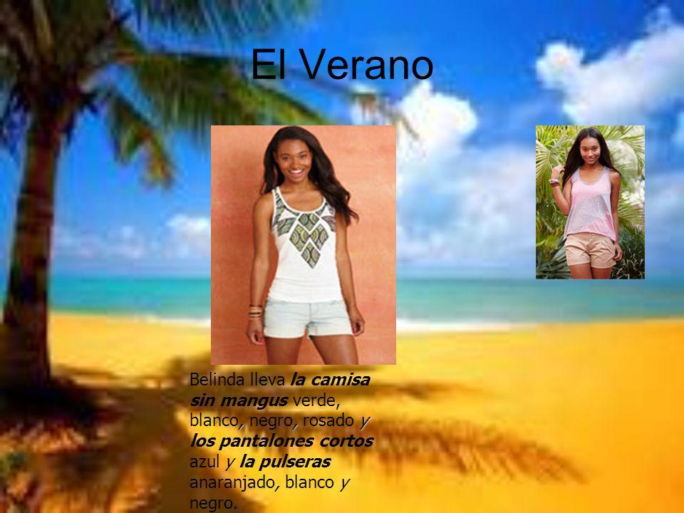 El Verano,, y Belinda lleva la camisa sin mangus verde, blanco, negro, rosado y los pantalones cortos azul y la pulseras anaranjado, blanco y negro.