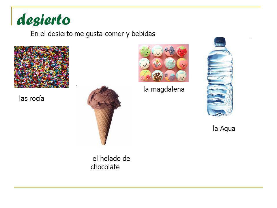 desierto el helado de chocolate En el desierto me gusta comer y bebidas la Aqua las rocía la magdalena